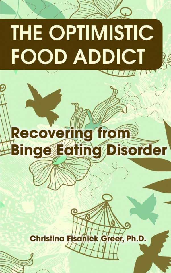 The Optimistic Food Addict Recovering From Binge Eating Disorder